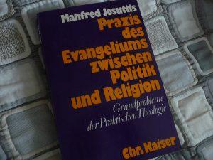 Buch-Cover Manfred Josuttis, Praxis des Evangeliums zwischen Politik und Religion. Grundprobleme der Praktischen Theologie