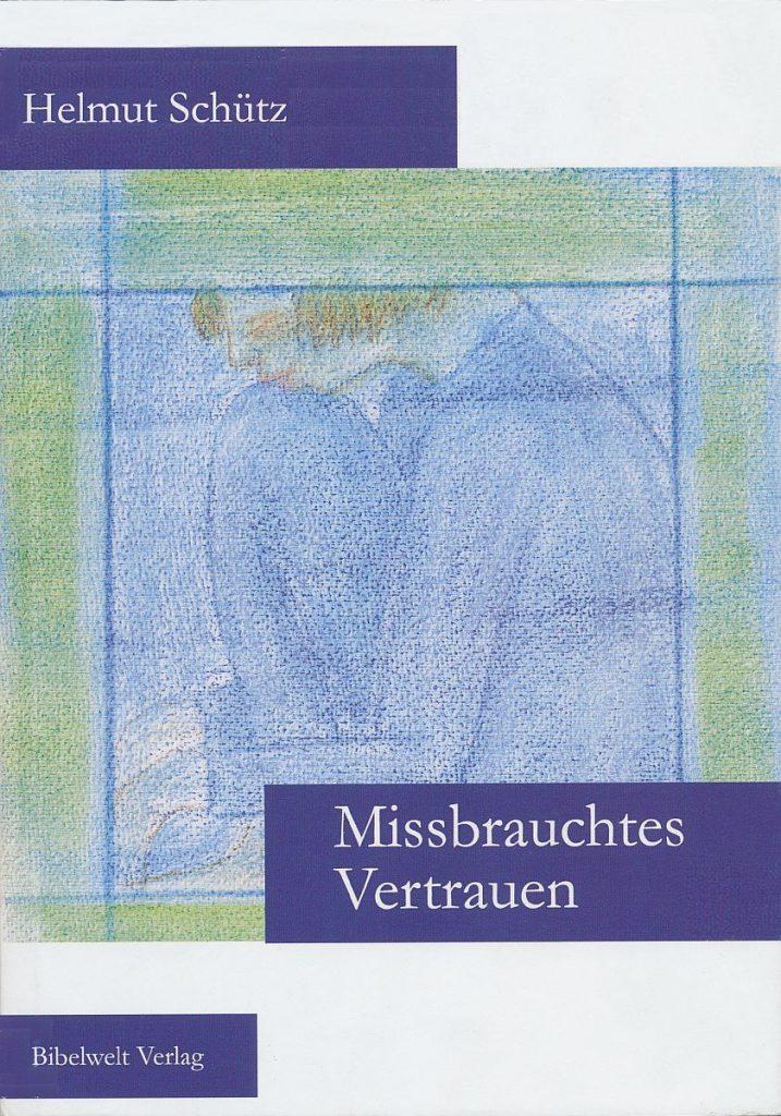 """Cover des Buches """"Missbrauchtes Vertrauen"""""""