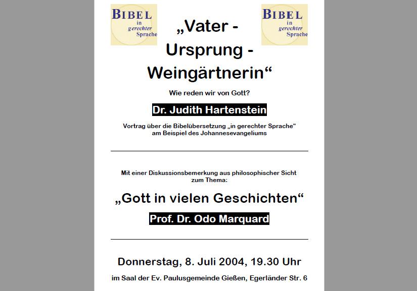 """Einladungsplakat zur Veranstaltung """"Vater - Ursprung - Weingärtnerin"""". Wie reden wir von Gott?"""" mit Dr. Judith Hartenstein und einer Diskussionsbemerkung aus philosophischer Sicht """"Gott in vielen Geschichten"""" von Prof. Dr. Odo Marquard am 8. Juli 2004 im Saal der Ev. Paulusgemeinde Gießen"""