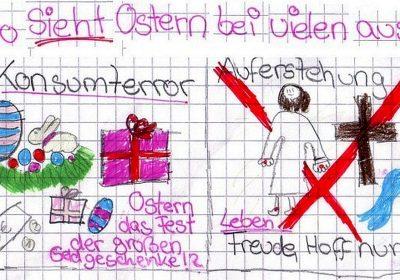 """In einem linken Bild stellt das Mädchen den Konsumterror an Ostern dar (So sieht Ostern bei vielen aus!): mit Osternest, Geschenken und Geldscheinen. Rechts erscheinen Jesu Kreuz, der Auferstandene und die Worte """"Leben, Freude, Hoffnung"""" durchgestrichen."""
