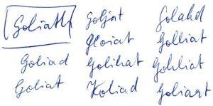 Wie Schüler im Religionsunterricht den Riesen Goliath schreiben: Goliad, Goliat, Goljat, Gloiat, Golihat, Koliad, Golahd, Golliat, Gohliat, Goliart.