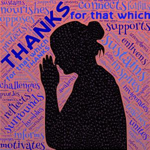 Dankbar in allen Dingen: Die Silhouette einer Frau in betender Haltung, darum herum jede Menge Dinge, für die man dankbar sein kann: für alles, was nährt und schützt, motiviert und vereinigt usw.