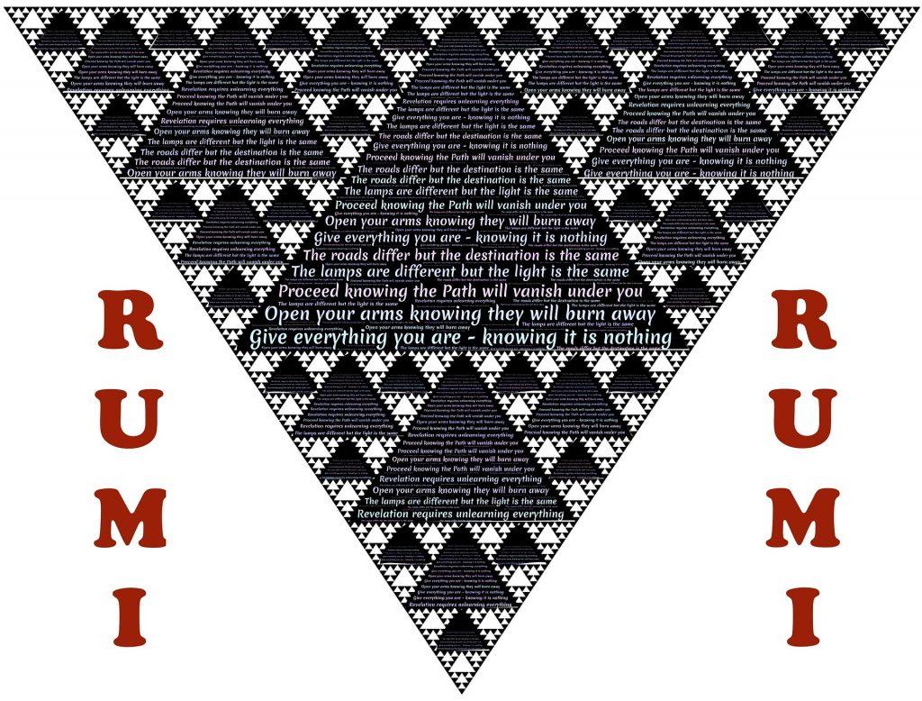 """Ein auf der Spitze stehendes Dreieck mit Weisheiten des islamischen Mystikers Rumi: zum Beispiel """"die Lampen sind verschieden, aber das Licht ist dasselbe"""", """"öffne die Arme, auch wenn sie dir wegbrennen"""", """"gib alles, was du bist, obwohl du weißt, dass es nichts ist""""."""